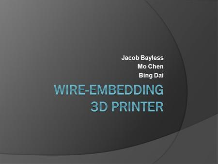 Jacob Bayless Mo Chen Bing Dai. Outline  Introduction to the Replicating Rapid Prototyper (RepRap)  Project goals and motivation  RepRap Details 