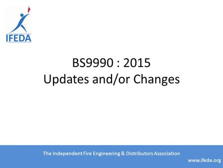 BS9990 : 2015 Updates and/or Changes