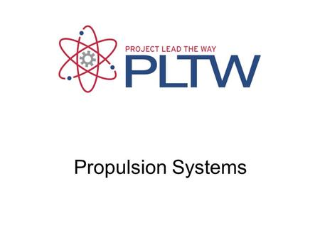 Propulsion Systems. Propulsion System A machine that produces thrust to push an object forward The amount of thrust depends on the mass flow through the.