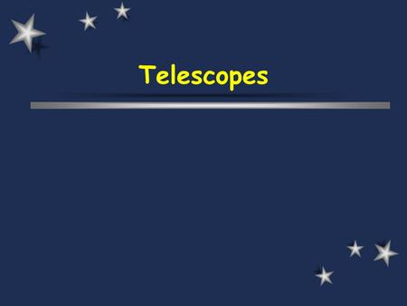 Telescopes. Introduction  A telescope is designed to form on the retina of the eye a larger image of an object than would be created if the object were.
