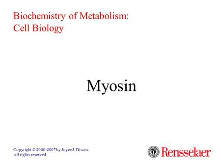 Myosin Biochemistry of Metabolism: Cell Biology