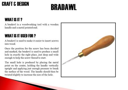 BRADAWL WHAT IS IT ? WHAT IS IT USED FOR ?