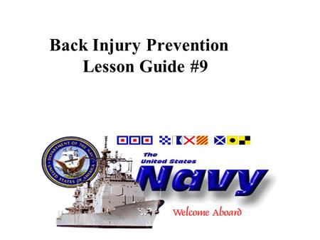 Back Injury Prevention Lesson Guide #9. OBJECTIVES: Upon completion of this topic you will be able to: Identify various causes of back problems. Identify.
