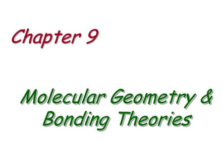 Molecular Geometry & Bonding Theories