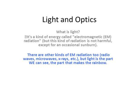 Light and Optics What is light?