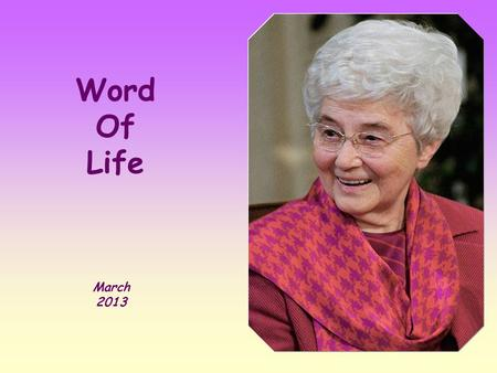"Word Of Life March 2013 ""Let the one among you who is without sin be the first to throw a stone at her'' (Jn.8:7)."