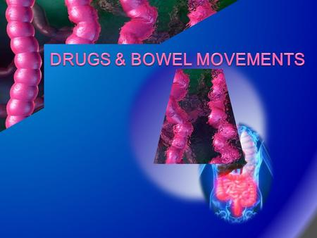 Pills for bowel movement