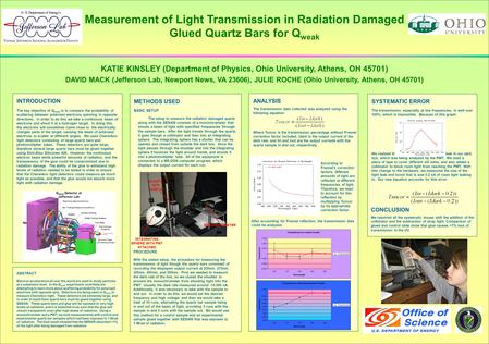 Measurement of Light Transmission in Radiation Damaged Glued Quartz Bars for Q weak KATIE KINSLEY (Department of Physics, Ohio University, Athens, OH 45701)