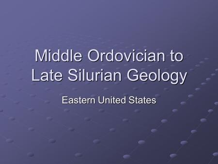 Middle Ordovician to Late Silurian Geology Eastern United States.
