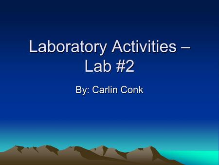 Laboratory Activities – Lab #2 By: Carlin Conk. Lab Activity #1 Investigating Rocks and Minerals.