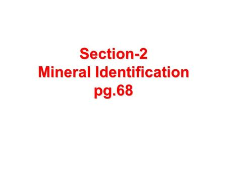 Section-2 Mineral Identification pg.68