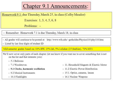 Chapter 9.1 Announcements: - Remember: Homework 7.1 is due Thursday, March 18, in class Homework 9.1: due Thursday, March 25, in class (Colby Meador) Exercises: