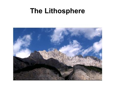 The Lithosphere.