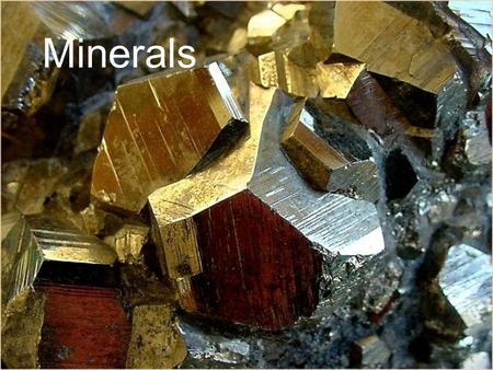 Minerals. Naturally occurring Inorganic Crystalline solid (atoms are arranged in a repeating pattern) Definite chemical composition.