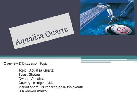 Aqualisa Quartz Overview & Discussion Topic Topic : Aqualisa Quartz