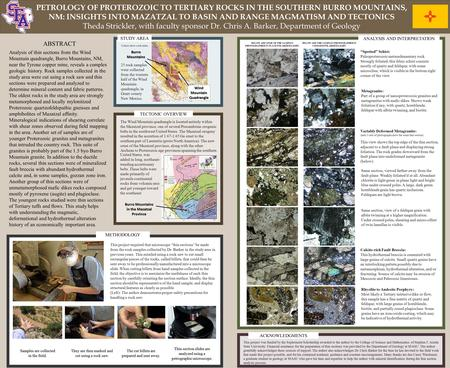 PETROLOGY OF PROTEROZOIC TO TERTIARY ROCKS IN THE SOUTHERN BURRO MOUNTAINS, NM: INSIGHTS INTO MAZATZAL TO BASIN AND RANGE MAGMATISM AND TECTONICS Theda.