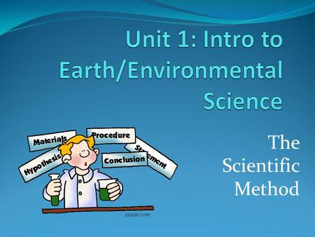 The Scientific Method. What is the Scientific Method? A series of steps used to answer questions about the world around us…