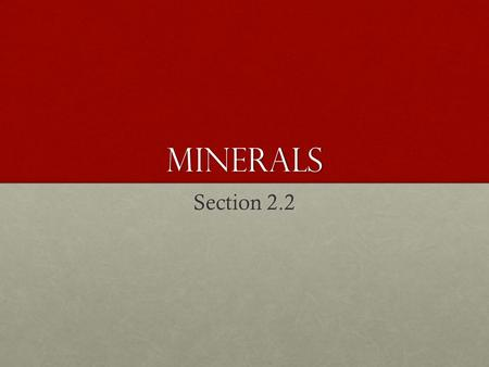 Minerals Section 2.2.