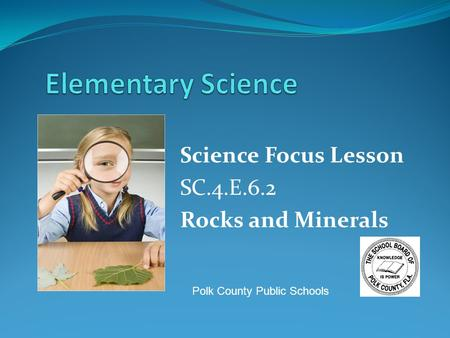 Science Focus Lesson SC.4.E.6.2 Rocks and Minerals