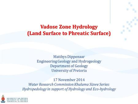 Vadose Zone Hydrology (Land Surface to Phreatic Surface)