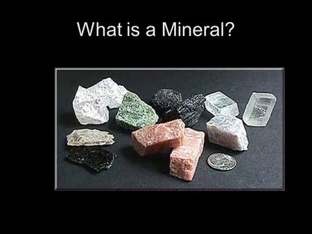 What is a Mineral?.