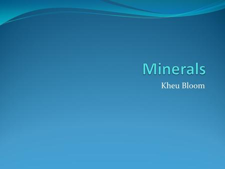 Minerals Kheu Bloom.