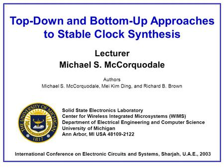 Lecturer Michael S. McCorquodale Authors Michael S. McCorquodale, Mei Kim Ding, and Richard B. Brown Top-Down and Bottom-Up Approaches to Stable Clock.