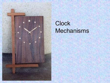 Clock Mechanisms.