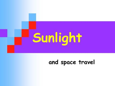 Sunlight and space travel. 2 Distances If you drive on a motorway at 70 miles per hour  in one hour you may get to Stafford.  Steady speed! If you keep.