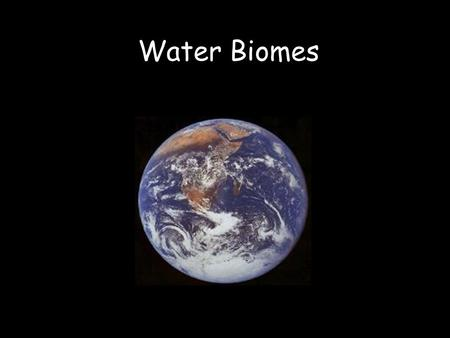 Water Biomes.