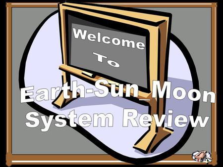 Welcome To Earth-Sun_Moon System Review.