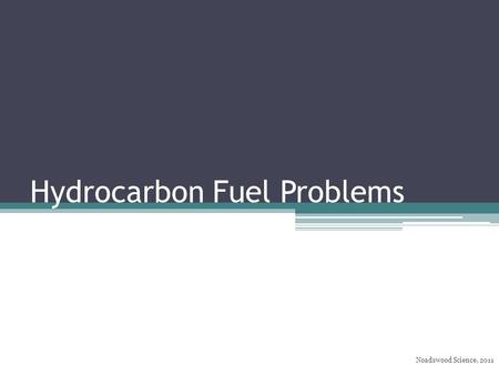 Hydrocarbon Fuel Problems Noadswood Science, 2011.