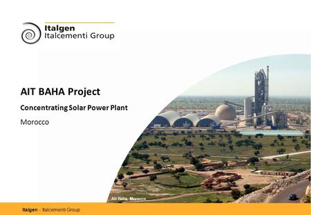 Italgen - Italcementi Group AIT BAHA Project Concentrating Solar Power Plant Morocco Ait Baha, Morocco.