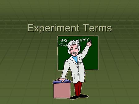 Experiment Terms.
