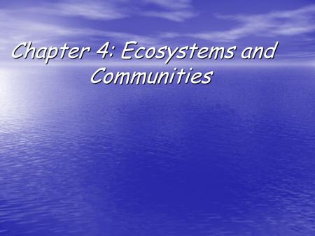 Chapter 4: Ecosystems and Communities