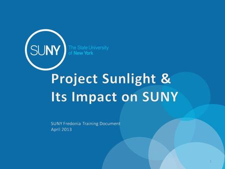 1. What is Project Sunlight Project Sunlight is an online database that provides the public with an opportunity to see what entities and individuals are.