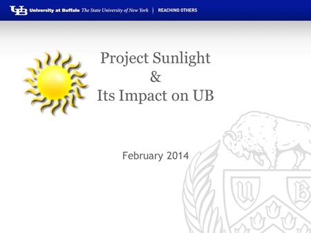 Project Sunlight & Its Impact on UB February 2014.