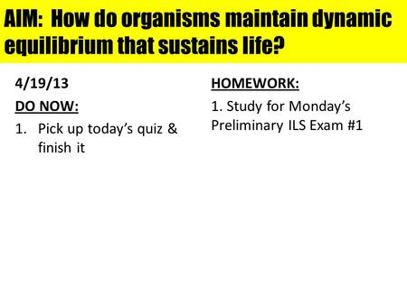 AIM: How do organisms maintain dynamic equilibrium that sustains life?