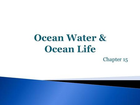 Chapter 15.  Purpose – In this activity, students begin to recognize the relationship between the salinity and density of water and understand that higher.