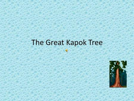 The Great Kapok Tree.
