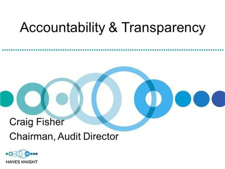 Accountability & Transparency Craig Fisher Chairman, Audit Director.