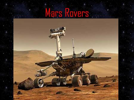 Mars Rovers. Rover Details A rover is a machine that scientists use to explore the planets in our Solar System. They also use rovers to collect minerals.