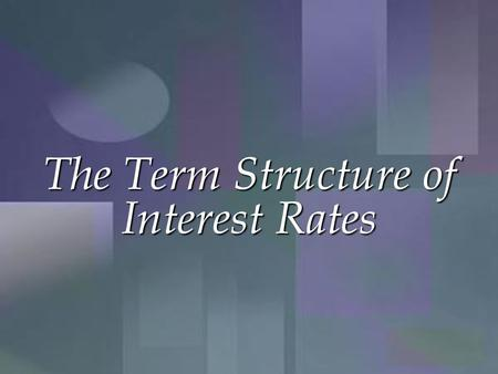 The Term Structure of Interest Rates. The relationship between yield to maturity and maturity. Information on expected future short term rates (short.