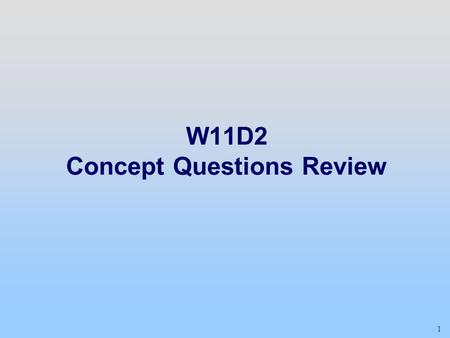 W11D2 Concept Questions Review
