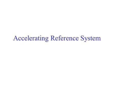 Accelerating Reference System. Forces that arise in accelerating reference systems are called inertial forces. Another common label for these forces is.