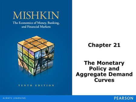Chapter 21 The Monetary Policy and Aggregate Demand Curves.