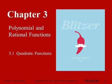 Chapter 3 Polynomial and Rational Functions Copyright © 2014, 2010, 2007 Pearson Education, Inc. 1 3.1 Quadratic Functions.