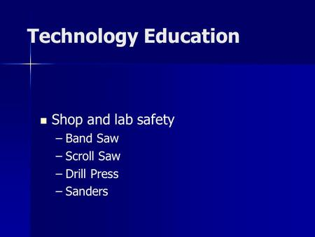 Technology Education Shop and lab safety Band Saw Scroll Saw