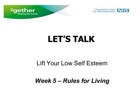 LET'S TALK Lift Your Low Self Esteem Week 5 – Rules for Living LET'S TALK.