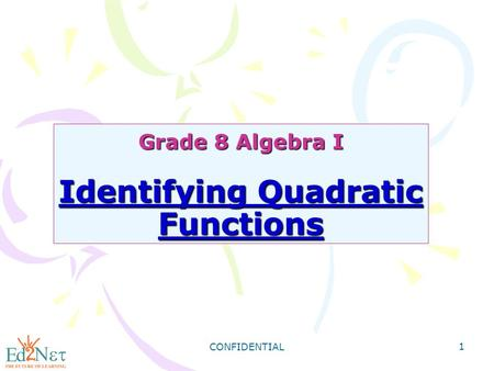 Grade 8 Algebra I Identifying Quadratic Functions